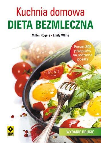 Kuchnia Domowa Dieta Bezmleczna Wyd 2