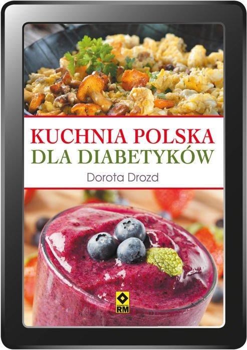 Kuchnia Polska Dla Diabetykow E Book Kuchnia E Booki Kuchnia Dla